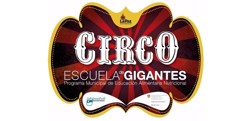 Este viernes se abre el telón del circo Escuela de Gigantes que enseñará a mejorar la alimentación de estudiantes